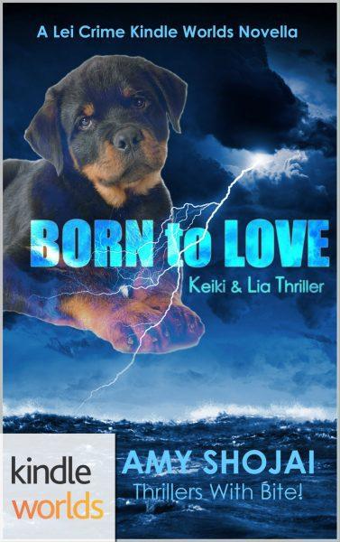 Born To Love: A Keiki & Lia Thriller #1 (Lei Crime KindleWorld)